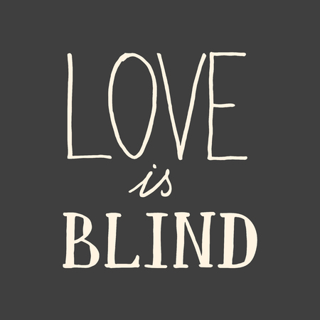 Lettering composition Love is blind on white background
