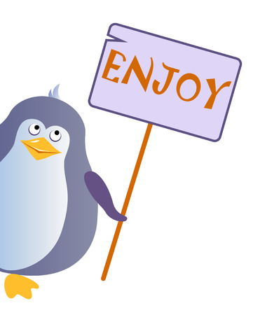 Penguin holds a sign with an inscription ENJOY.