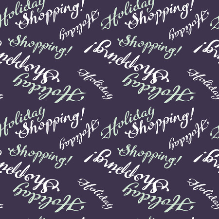 holiday shopping: Seamless pattern with Holiday Shopping text. Original custom hand lettering. Design element for advertisements, banners, labels, prints, posters, web, presentation. Vector clip art. Illustration