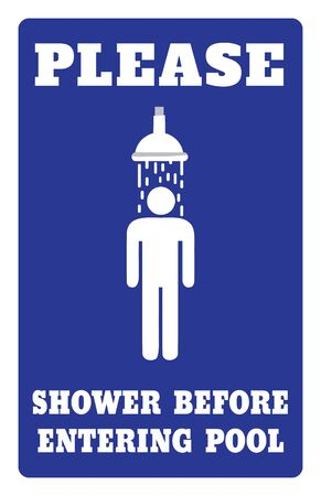 Please Shower Before Entering Pool Sign.Please Shower Before Entering Pool Sign ON Blue background drawing by illustration