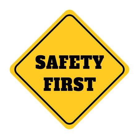 Safety first sign.illustration of yellow design sign for safety first.Safety first sign drawing by Illustration