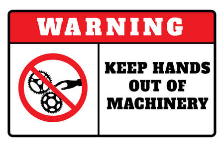 Warning Signs - Warning Keep Hands Out Of Machinery