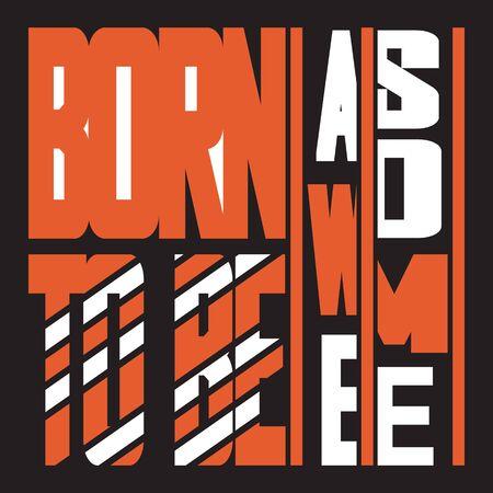 T-shirt born to be awesome, sport wear tee print design, typography stamp, original t-shirt, vector emblem graphics. Vektorgrafik