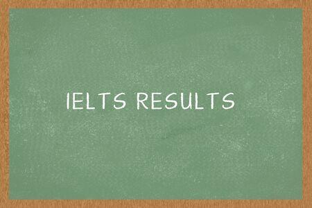 Word IELTS RESULTS Green color Chalkboard background, Of IELTS exam
