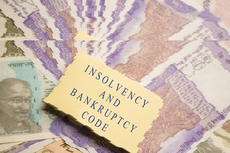 Concept of Insolvency and Bankruptcy Code or law on Indain currency Notes
