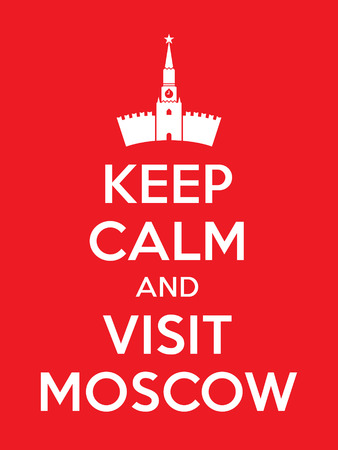 encouragement: Keep calm and visit Moscow poster Illustration