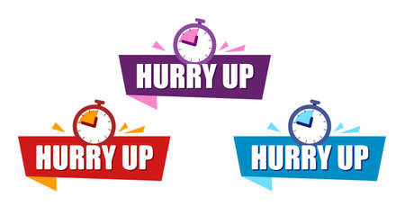 Set ribbon Hurry Up. Color Speech bubble. Label with alarm clock. Countdown Symbol, Promotion Icon Offer. Vector banner in modern flat style on white.