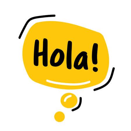 Hello, in Spain language, Hola. Speech Bubble. Hand drawn doodle speech