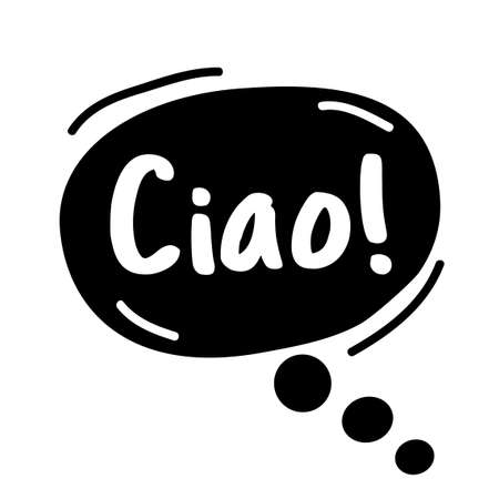 Text Hello, in Italian ciao. Bubble talk phrases. Hand drawn doodle Illustration