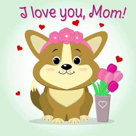 Cute puppy corgi with a wreath of roses, sitting near a vase with tulips, cartoon style vector, flat design. Congratulations, Happy Mother's Day.