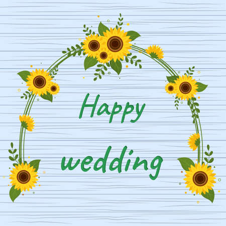 Wedding arch made of sunflowers and leaves, greeting card with wedding day on a wooden texture background. Vector