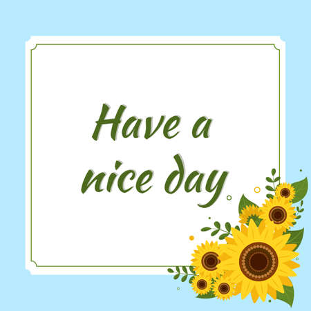 Nice day greeting card square white frame with sunflowers on a blue background. Vector illustration