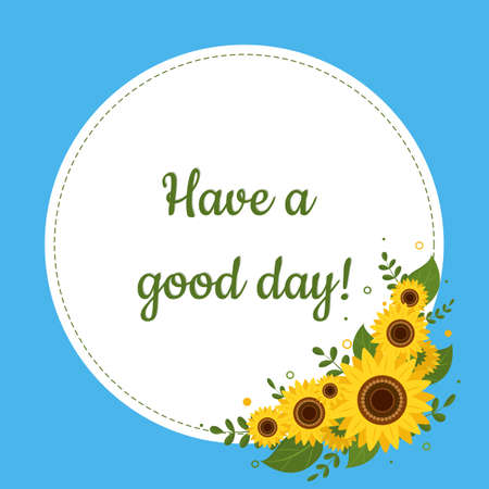 Good day greeting card round white frame with sunflowers on a blue background. Vector illustration