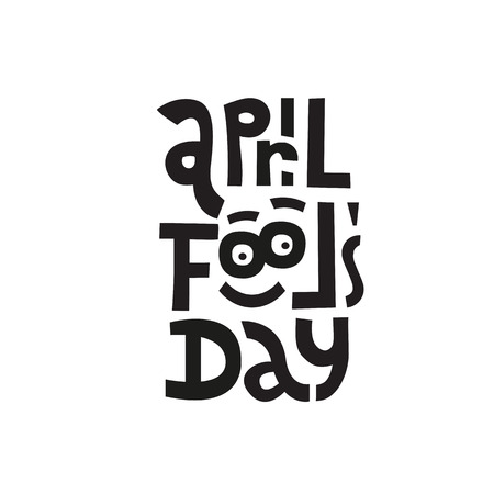 april fools day. Hand drawn lettering phrase with a funny face isolated on white background. Design element for poster, greeting card. Vector illustration in a funny frivolous style.