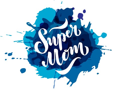 illustration of Super Mom text for card, clothes. badge tag icon. Inspirational quote card invitation banner. Hand lettering typography poster.10 스톡 콘텐츠