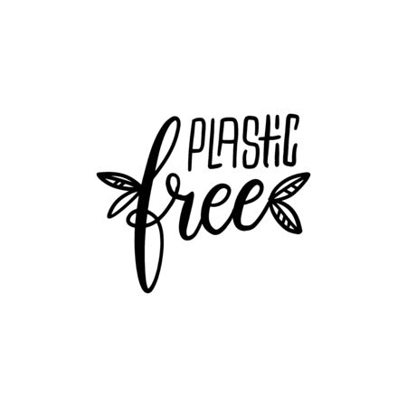 Plastic free . Black and white composition with leaves. Zero waste concept, recycle, reuse, reduce - ecological lifestyle, sustainable development. Vector hand drawn illustration.