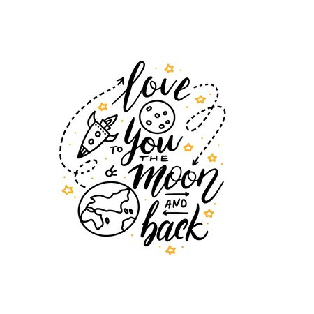 Love you to the moon and back - hand lettering composition. Hand drawn typography design with Moon, Earth and rocket sketch. Can be used as a print on t-shirt, card, bags,banner. Romantic quote