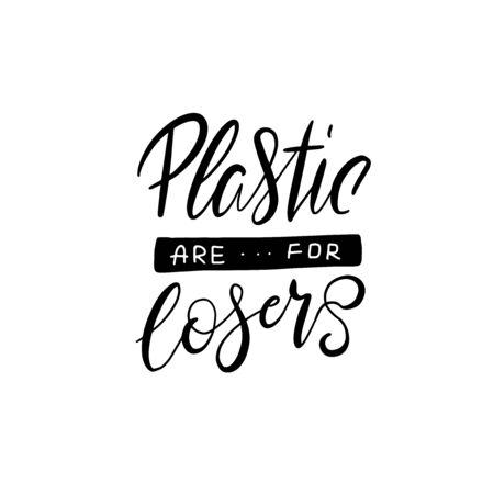 Vector design template and lettering phrase plastic for losers - zero waste concept, recycle, reuse, reduce - ecological lifestyle, sustainable development. Vector hand drawn illustration