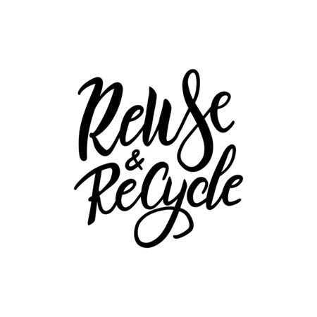 Recycle and Reuse - hand drawn brush lettering quote. Vector conceptual illustration - great for posters, cards, bags, mugs and othes. Black and white.