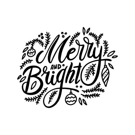 Merry and bright. Handwritten lettering isolated on white background. Vector illustration for greeting cards, posters. Ilustração