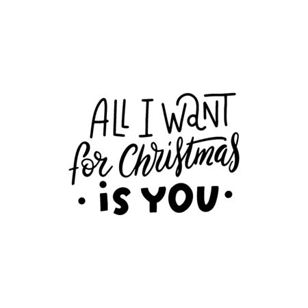 All i want for christmas is you cute typography lettering text holiday postcard cover design quote illustration in vector.