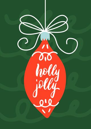 Holly Jolly Christmas card with big Christmas tree toy. Vector doodle style illustration. Hand drawn typography poster. Xmas design. Calligraphy for Christmas cards and posters, vector lettering.