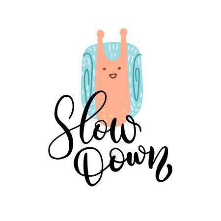 Vector hand drawn inspirational lettering - Slow down. Motivational sketch style phrase with hand drawn Snail character for poster print, greeting cards, t-shirts design