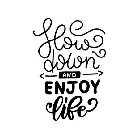 Slow down and enjoy life - hand drawn lettering phrase isolated on the white background. Fun brush ink inscription for photo overlays, greeting card or print, poster design