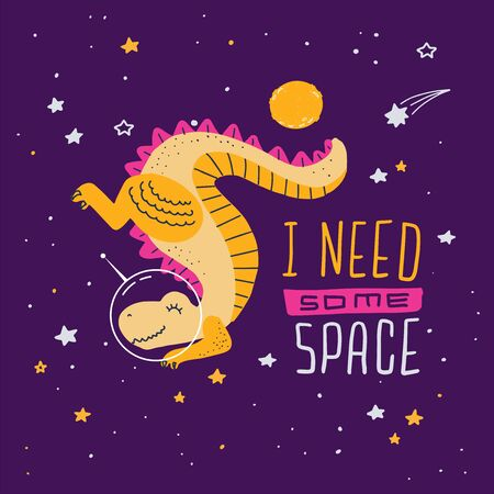Cute cartoon print with upside down dinosaur t-rex in space. Handwritten quote - I need some space. Hand drawn print with space lettering. Doodle lettering and design elements