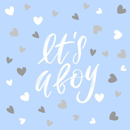 It's a boy. Hand drawn calligraphy and brush pen lettering on light blue background with white and silver hearts. Design for greeting card and invitation of baby shower, birthday, party poster
