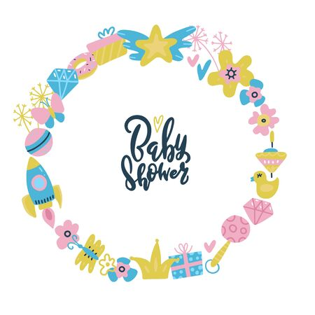 Baby shower frame. Lettering quote inside round toys and flowerts wreath. Place for your text. Flat hand drawn doodle illustration
