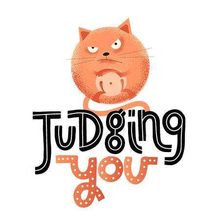 Judging you - funny, comical, black humor quote with angry round car.Unique flat textured illustration in cartoon style with lettering for social media,poster,greeting card, banner, textile, mug Illustration