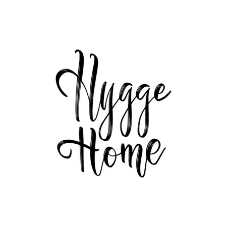 Hygge home. Inspirational quote for social media and cards. Danish word hygge means cozyness, relax and comfort. Black lettering isolated on white background Illusztráció