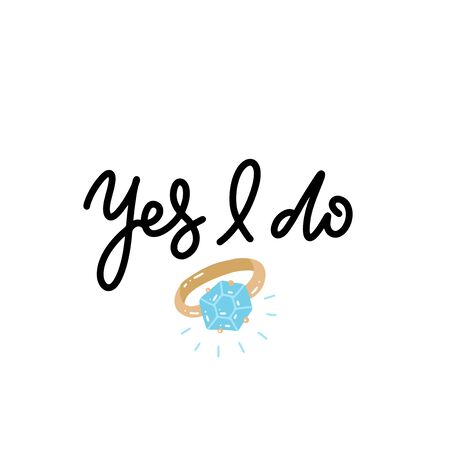 Yes I do sign. Proposal, marriage, wedding illustration. Hand drawn calligraphic image for card, invitation, poster, t-shirt. Vector print design.