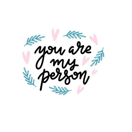 You are my person. Saying about love, Valentines day card typography. Modern calligraphy with heatrs and branches on white background Reklamní fotografie - 137272289
