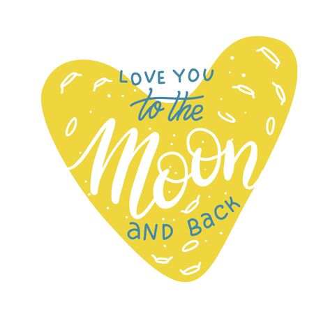 I love you to the moon and back. Hand drawn typography poster. Inspirational vector typography. Romantic card with heart shaped moon Ilustrace