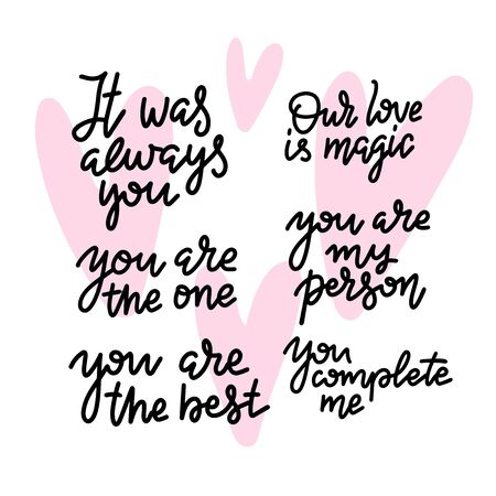 Romantic Quotes. Valentine lettering love collection. Hand drawn lettering with beautiful text about love. Perfect for valentine day and wedding, birthday card, stamp.