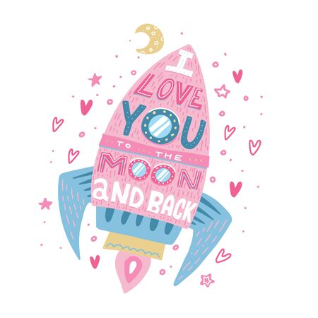 I love you to the moon and back. Hand drawn poster with a romantic quote. This illustration can be used for a Valentines day or Save the date card or print.