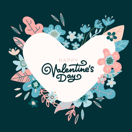 Floral design concept for Valentines Day . Flower vector flat hand drawn illustration. Heart shapes frame with lettering