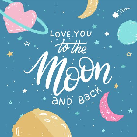 I love you to the moon and back. Awesome romantic card with lovely planets, moon and stars. Fantastic childish background in bright colors. Valentines greeting card