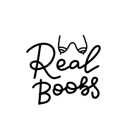 Real Boobs - funny boobs lettering quote. Feminist lettering quote. Funny motivation saying for gift, t-shirts, tops, selfies, posters. Joke.