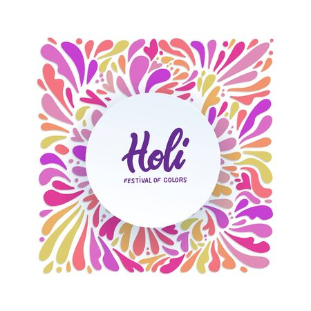 Rainbow colors vector flat splash pattern with round paper banner. Lettering quote Holi festival of color