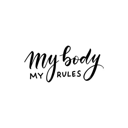 My body my rules t-shirt quote feminist lettering. Calligraphy inspiration graphic design typography element. Hand written card. Simple vector sign. Ilustrace