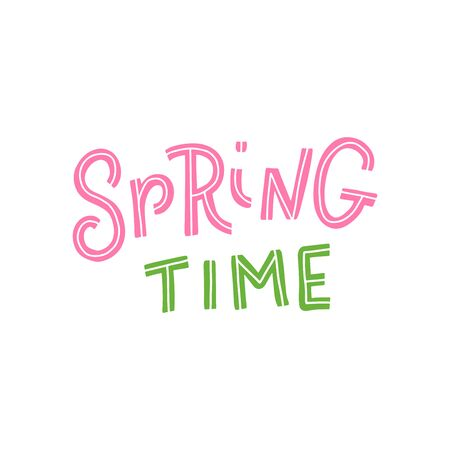 Spring time. Hand-lettering phrase. Scandinavian style. Vector illustration. Can be used for logotype, invitation decor, print design, greeting card, poster, banner Ilustrace