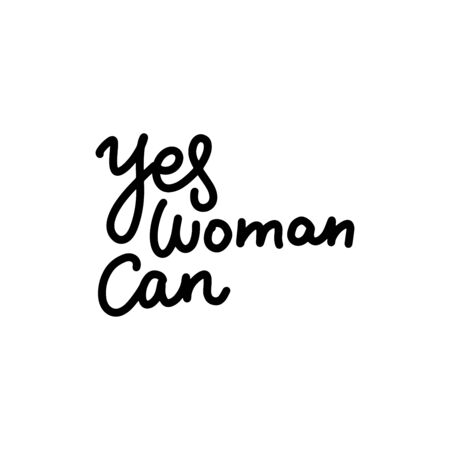 Yes, women can. Vector quote lettering about feminism, woman rights, motivational slogan. Hand written stylized typography for social media, banner, poster, prints, sticker