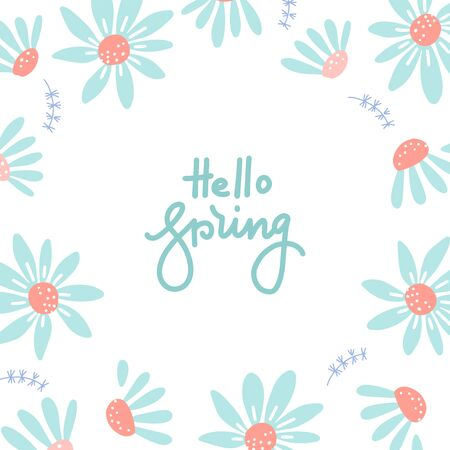 Hello Spring banner. Hand drawn lettering. Background with chamomile, daisy. Spring Time template, flyer, posters, brochure. Happy spring Day. Trendy hand drawn flat style. Flower vector isolated