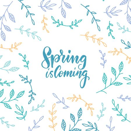 Spring is coming. Spring vector brush lettering with floral elements , branches pattern on white background. Romantic greeting card in pastel colors
