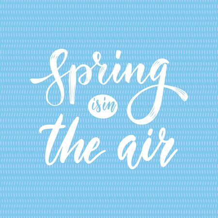 Spring is in the air - hand drawn inspiration quote. Vector brush typography design element. Spring quote poster on abstract blue background. Housewarming hand lettering spring quote.