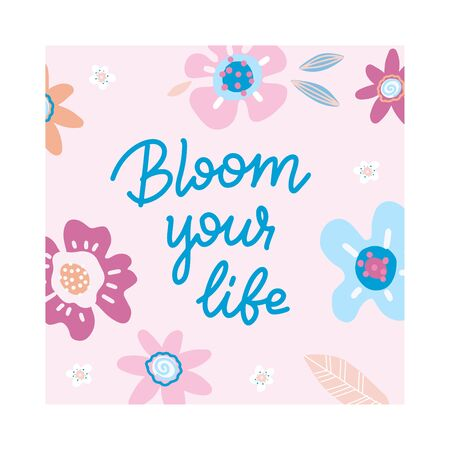 Line lettering quote - Bloom your life - with doodles of spring abstract flowers in fresh bright colors. Hand drawn cute greeting vector illustration on pink background. Ilustrace