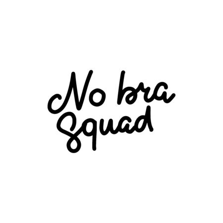 No bra squad. Sticker for social media content. Vector hand drawn illustration design. Line doodle art style label, poster, t shirt print, post card, video blog cover
